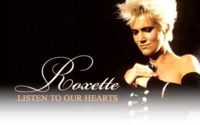 Roxette – Listen To Your Heart